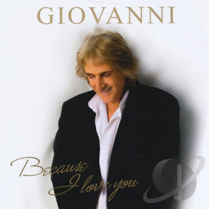 Because I Love You Giovanni June 10, 2010